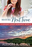 Maybe Next Time: A Whiskey Valley Romance, Book 2 (English Edition)