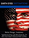 Discover Baton Rouge and the State of Louisiana like never before.Whether you are a first time traveler or avid visitor of thisregion of the world, this book is the perfect guide for you. Readabout all the amazing surprises you could find while strol...
