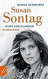 Susan Sontag. Geist und Glamour: Biographie (Aufbau-Sachbuch)