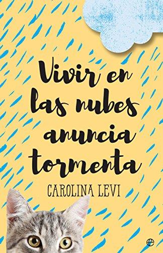 Vivir en las nubes anuncia tormenta (Ficcion) por Carolina Levi