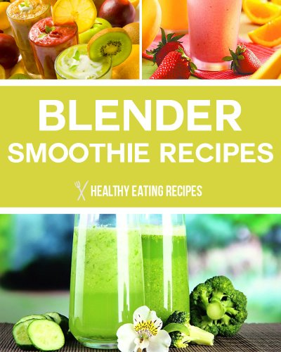 blender-smoothie-recipes-weight-loss-detox-recipes-using-your-vitamix-ninja-or-other-speed-blenders