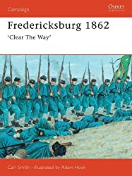 Fredericksburg 1862: 'Clear The Way' (Campaign, Band 63)