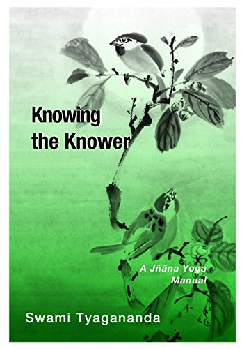 Knowing the Knower: A Manual of Jñāna Yoga (English Edition ...