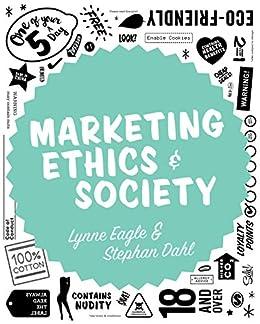 Marketing Ethics & Society by [Lynne Eagle, Stephan Dahl]