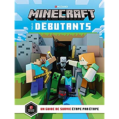 Minecraft pour les débutants: Un guide de survie étape par étape