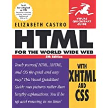 HTML for the World Wide Web with XHTML and CSS. (Visual QuickStart Guide) by Elizabeth Castro (26-Sep-2003) Paperback