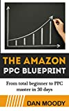 2017 Amazon PPC Blueprint - How To Harness Amazon's Sponsored Ads to Skyrocket Sales: From beginner to PPC ninja in 30 days (Private Label University) (English Edition)