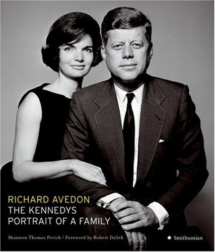 The Kennedys: Portrait of a Family by Richard Avedon (2007-10-23)