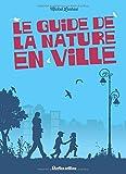 Le guide de la nature en ville