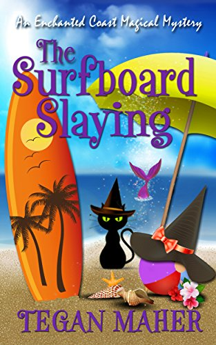 The Surfboard Slaying: An Enchanted Coast Magical Mystery (Enchanted Coast Magical Mysteries Series Book 2) (English Edition)