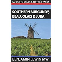 Wines of Southern Burgundy, Beaujolais, and Jura