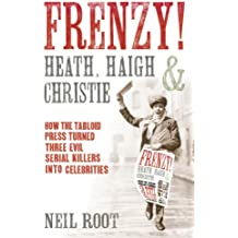 Frenzy!: How the tabloid press turned three evil serial killers into celebrities (English Edition)