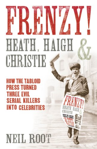 Frenzy!: How the tabloid press turned three evil serial killers into celebrities (Cameo-jersey)