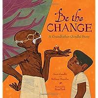 Be the Change: A Grandfather Gandhi (Grandpas Ragazza)
