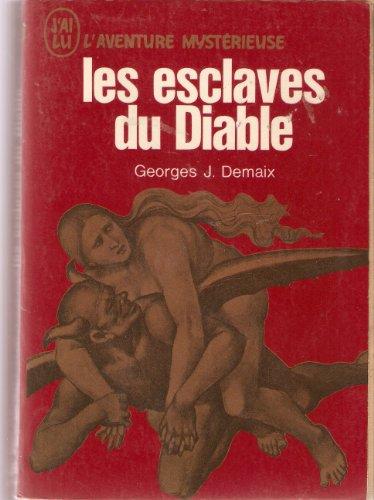 Les esclaves du diable. satan - les sacrifices - la sorcellerie - les messes noires - l' hypnose - l' envoutement
