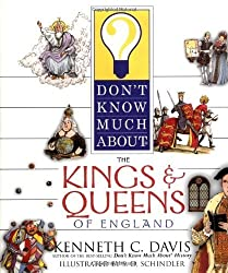 Don't Know Much About the Kings and Queens of England by Kenneth C. Davis (2002-06-01)