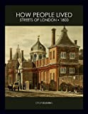 Streets of London - 1800 - How People Lived