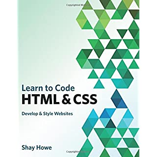 Learn to Code HTML and CSS: Develop & Style Websites (Voices That Matter)
