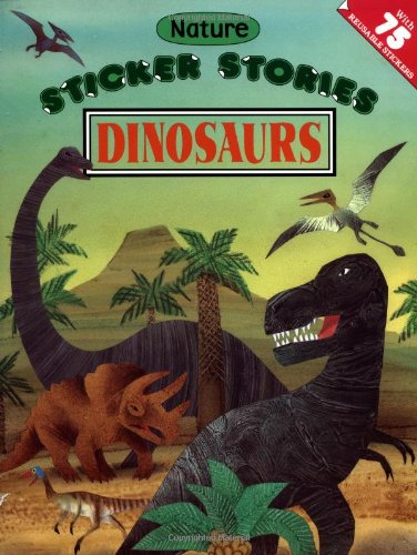 Dinosaurs [With 75 Reusable Stickers] (Sticker Stories)