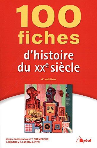 100 fiches d'Histoire du XXe siècle