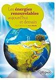 Les Énergies Renouvelables Aujourd'Hui & Demain