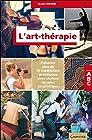 L'art-thérapie - ABC - Présente plus de 15 méditations artistiques avec ateliers de mise en pratique