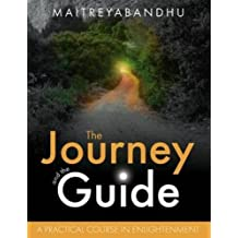 The Journey and the Guide: A Practical Course in Enlightenment by Maitreyabandhu (2015-08-31)