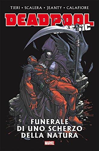 Funerale di uno scherzo della natura. Deadpool classic: 13