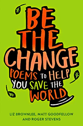 Be The Change: Poems to help you save the world -
