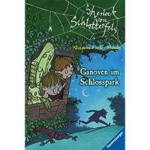 Sherlock von Schlotterfels 5: Ganoven im Schlosspark