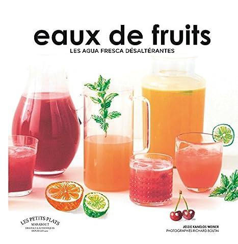 Eaux de fruits: Les agua fresca désaltérantes