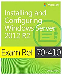 Exam Ref 70-410 Installing and Configuring Windows Server 2012 R2 (MCSA): Installing and Configuring Windows Server 2012 R2 (English Edition)