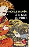 À la table du sultan par Barrière