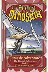 The Secret Dinosaur #3, Jurassic Adventure (The Dinotek Adventures - Young Readers, Dinosaur Books for Children): Volume 3 Paperback