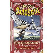 The Secret Dinosaur #3, Jurassic Adventure (The Dinotek Adventures - Young Readers, Dinosaur Books for Children): Volume 3