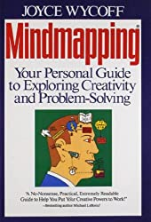 Mindmapping: Your Personal Guide to Exploring Creativity and Problem-Solving by Joyce Wycoff (1991-06-01)