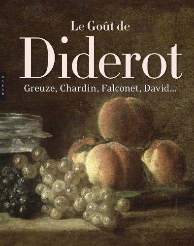 Le Goût de Diderot, Greuze, Chardin, Falconet, David.