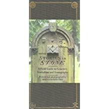 Stories in Stone: A Field Guide to Cemetery Symbolism and Iconography (2004-04-05)