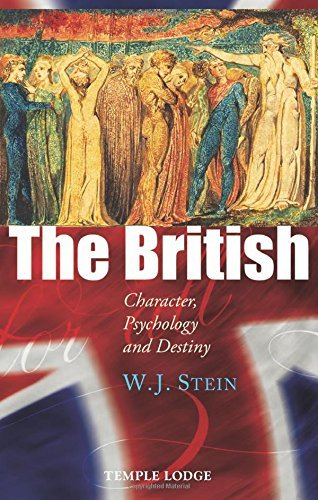 The British: Character, Psychology and Destiny by W. J. Stein (2015-02-24)