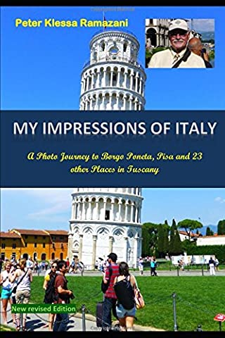 My Impressions of Italy: A Photo Journey to Borgo Poneta, Pisa and 23 other Places in Tuscany