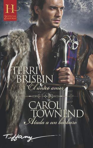 El único amor y Atada a un bárbaro de Terri Brisbin