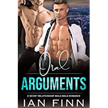 Oral Arguments: A Secret Relationship Male/Male Romance (Legally Yours Book 2) (English Edition)