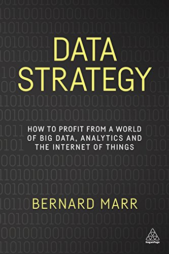 Data Strategy: How to Profit from a World of Big Data, Analytics and the Internet of Things por Bernard Marr