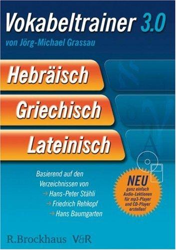 Vokabeltrainer 3.0. Hebräisch - Griechisch - Lateinisch