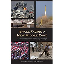 Israel Facing a New Middle East: In Search of a National Security Strategy