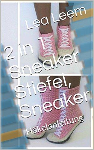 2 in 1 Sneaker Stiefel, Sneaker: Häkelanleitung eBook: Lea Leem ...