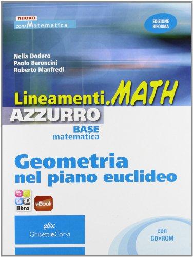 Lineamenti.MATH AZZURRO Geometria nel piano euclideo. Con CD-ROM. Con eBook