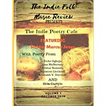 The Indie Folk Music Review Presents The Poetry Cafe: Twenty Poems from Four Continents: Volume 1