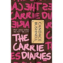 The Carrie Diaries by Candace Bushnell (2011-04-26)