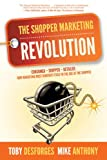 Image de The Shopper Marketing Revolution: Consumer – Shopper – Retailer: How Marketing Must Re